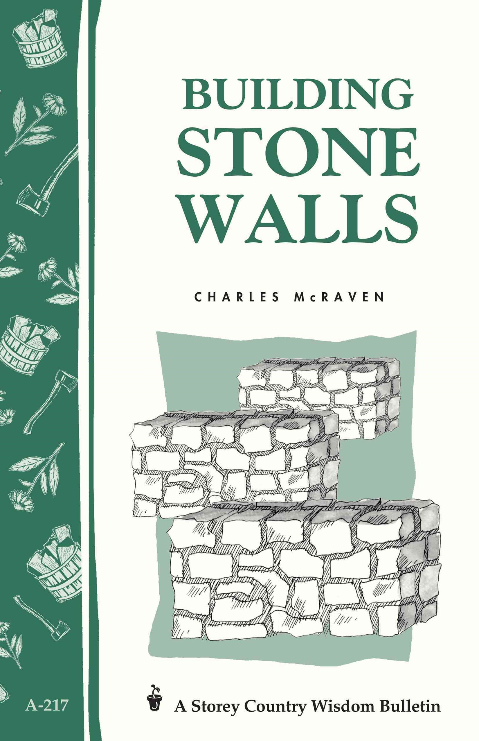 Building Stone Walls: Storey's Country Wisdom Bulletin  A.217