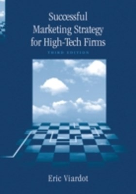Successful Marketing Strategies for High-Tech Firms, Third Edition