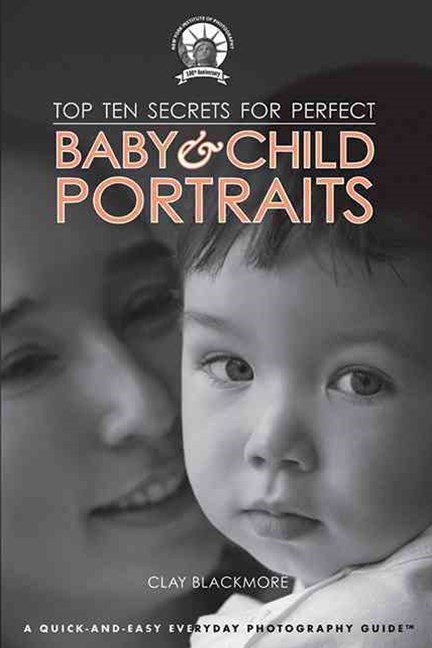 Top Ten Secrets for Perfect Baby & Child Portraits