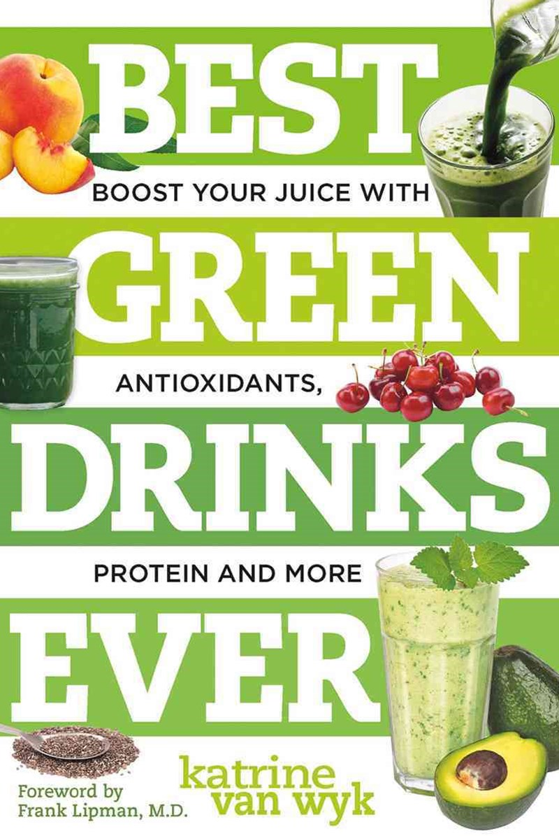 Best Green Drinks Ever Boost Your Juice with Protein, Antioxidants and More