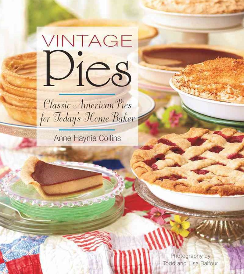 Vintage Pies Classic American Pies for Today's Home Baker