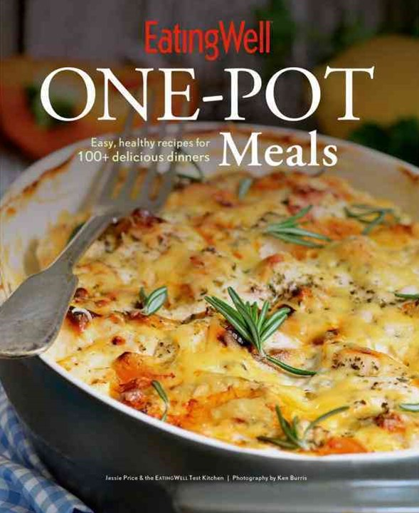 Eatingwell One-pot Meals Easy, Healthy Recipes for 100+ Delicious Dinners