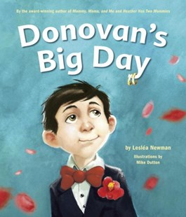 Donovan's Big Day by Leslea Newman, Mike Dutton (9781582463322) - HardCover - Children's Fiction Intermediate (5-7)