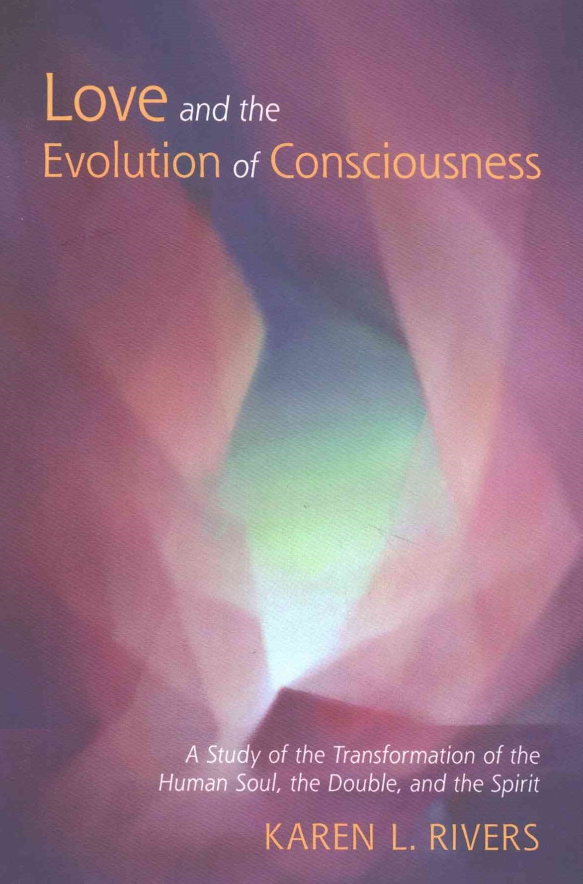 Love and the Evolution of Consciousness