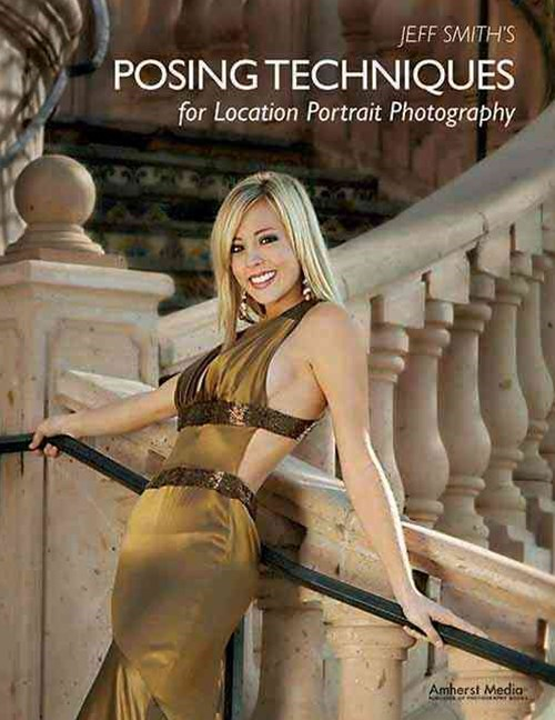 Jeff Smith's Posing Techniques for Location Portrait Photography