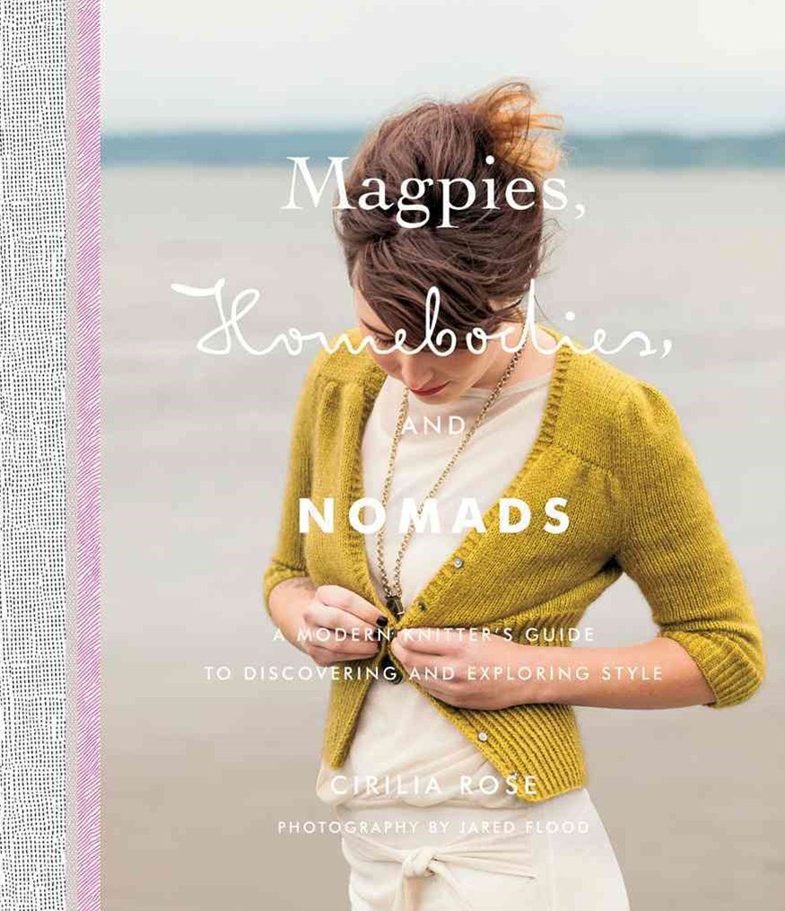Magpies, Homebodies, and Nomads: A Modern Knitter's Guide to Disc