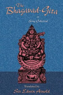 The Bhagavad-Gita or Song Celestial by Edwin Arnold, Paul Tice (9781585092246) - PaperBack - Religion & Spirituality Hinduism