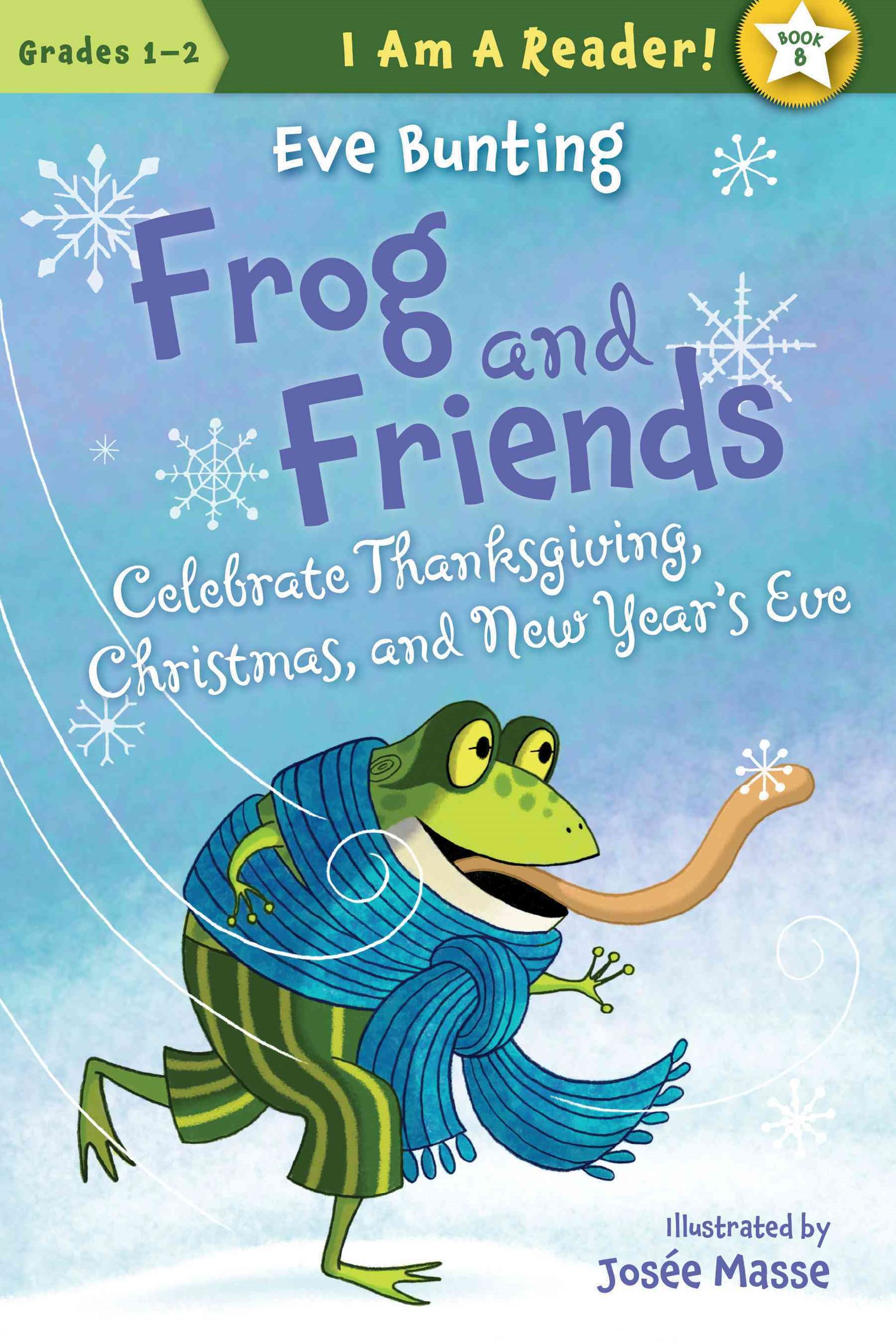 Frog and Friends Celebrate Thanksgiving, Christmas, and New Year's Eve