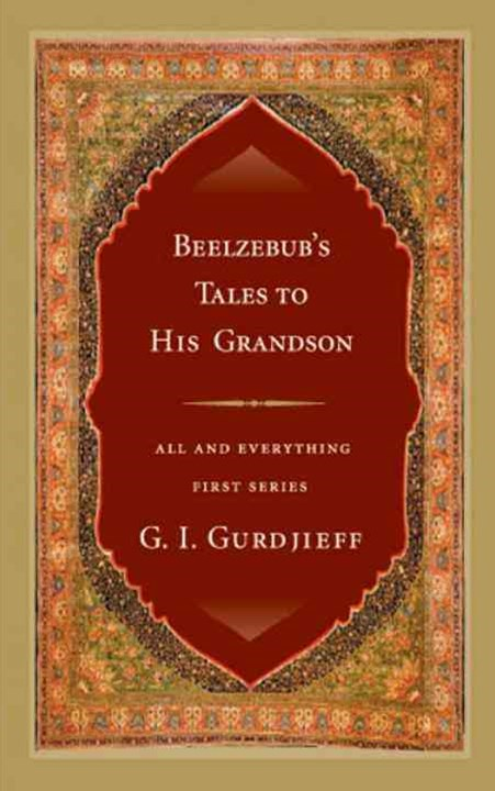 Beelzebub's Tales to His Grandson: All & Everything