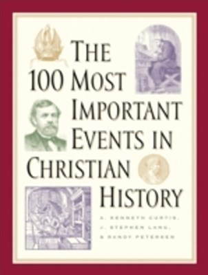 (ebook) 100 Most Important Events in Christian History