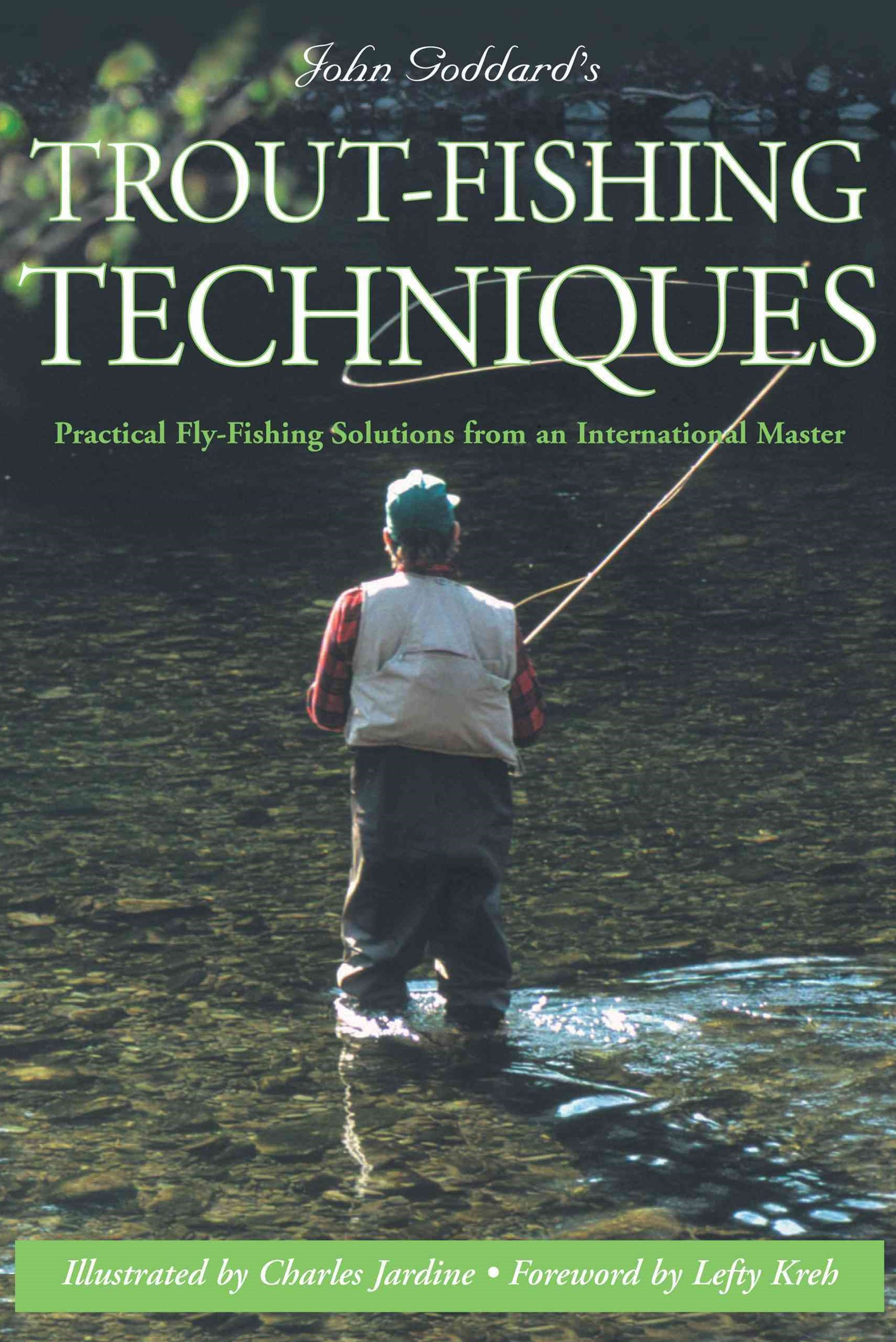 John Goddard's Trout Fishing Techniques
