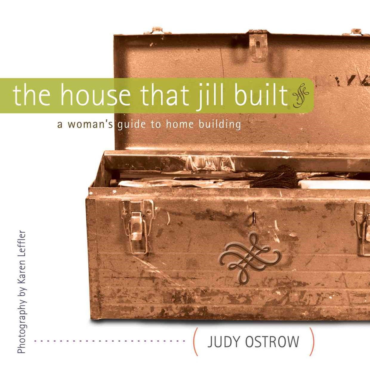 House that Jill Built: A Woman's Guide to Home Building