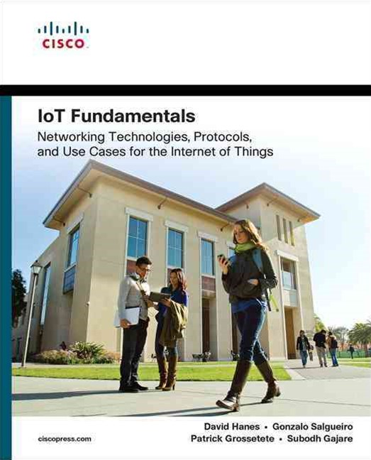 Iot Fundamentals: Networking Technologies, Protocols, and Us