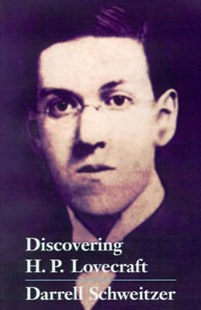 Discovering H.P. Lovecraft by Darrell Schweitzer (9781587154706) - HardCover - Reference