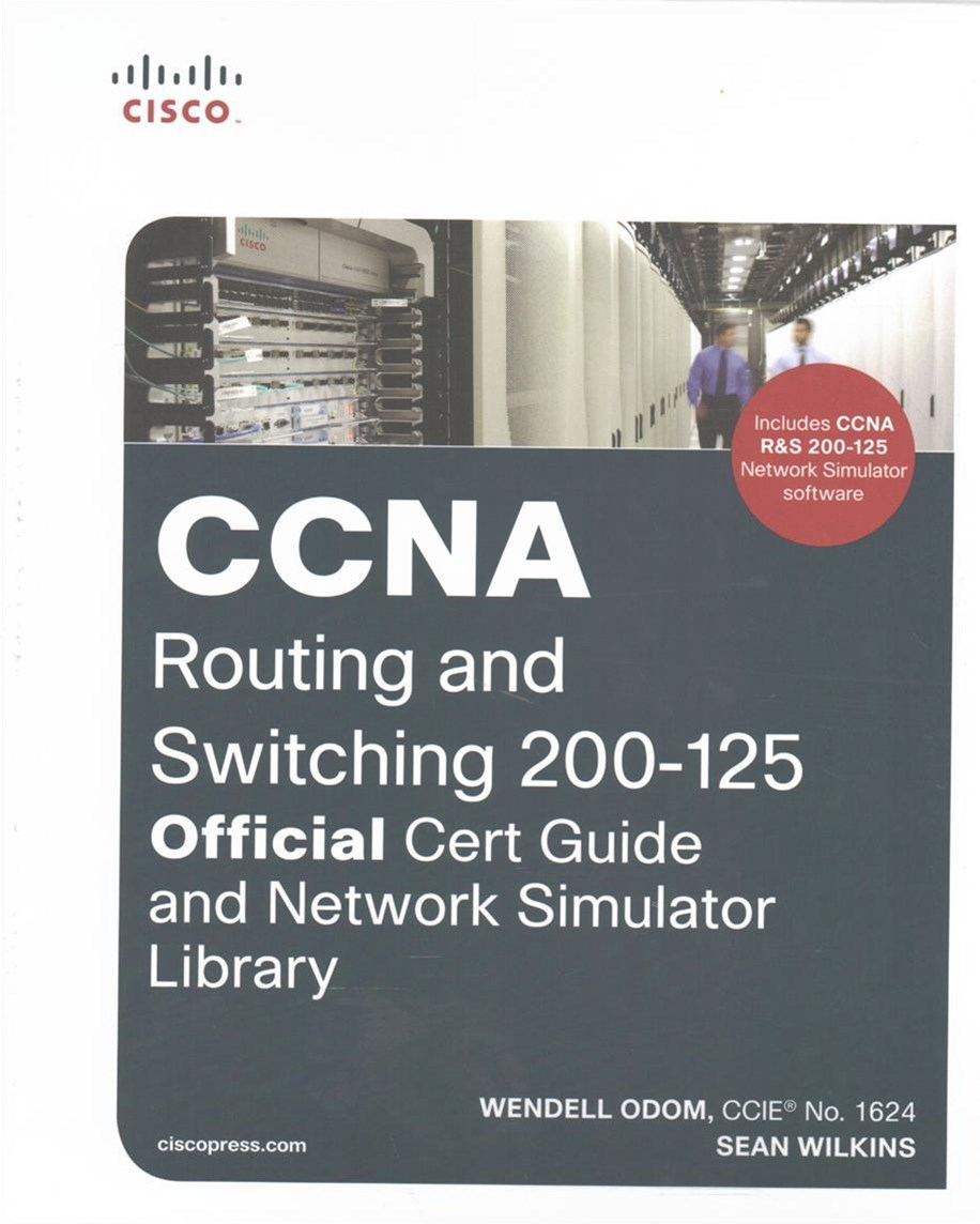 CCNA Routing and Switching 200-125 Official Cert Guide and Network Simul