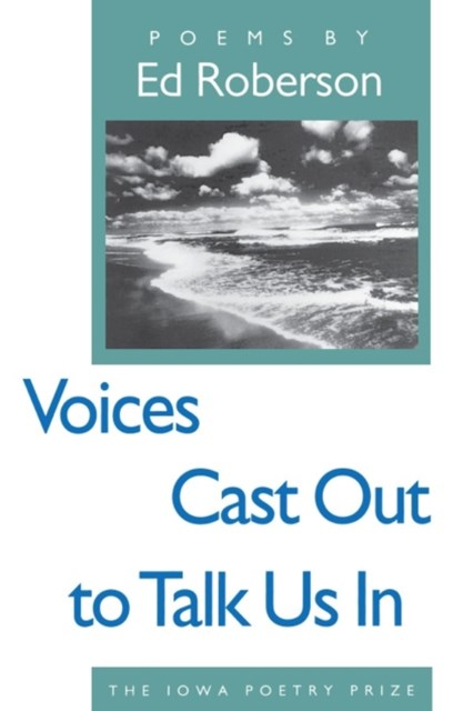 Voices Cast Out to Talk Us In