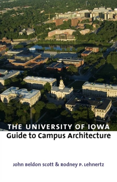 University of Iowa Guide to Campus Architecture
