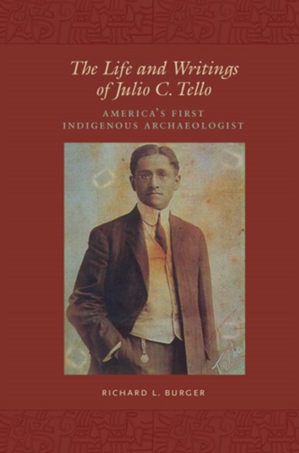 Life and Writings of Julio C. Tello