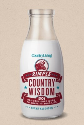 Country Living Simple Country Wisdom