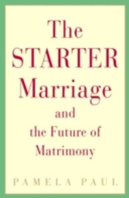 (ebook) Starter Marriage and the Future of Matrimony
