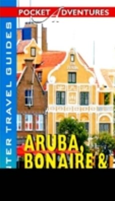Aruba, Bonaire & Curacao Pocket Adventures