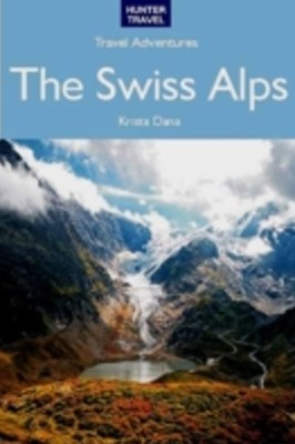 Swiss Alps Travel Adventures