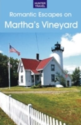 Romantic Guide to Martha's Vineyard