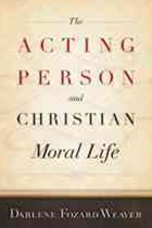 The Acting Person and Christian Moral Life