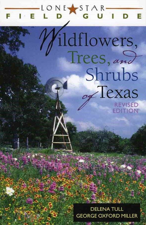 Field Guide to Wild-flowers, Trees, and Shrubs of Texas