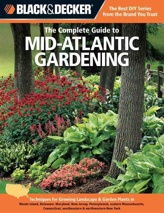 The Complete Guide to Mid-Atlantic Gardening (Black & Decker)