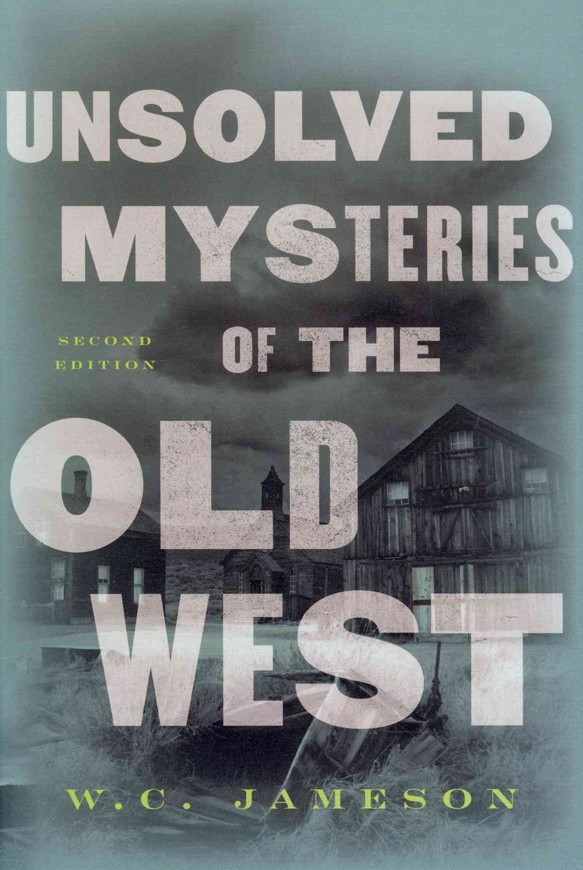 Unsolved Mysteries of Old West
