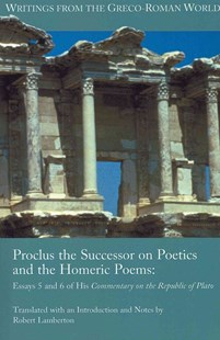 Proclus the Successor on Poetics and the Homeric Poems by Robert Lamberton, Proclus (9781589837119) - PaperBack - Philosophy Modern