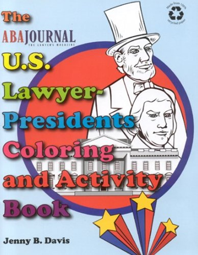 The U. S. Lawyer-Presidents Coloring and Activity Book