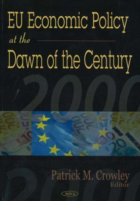EU Economic Policy at the Dawn of the Century