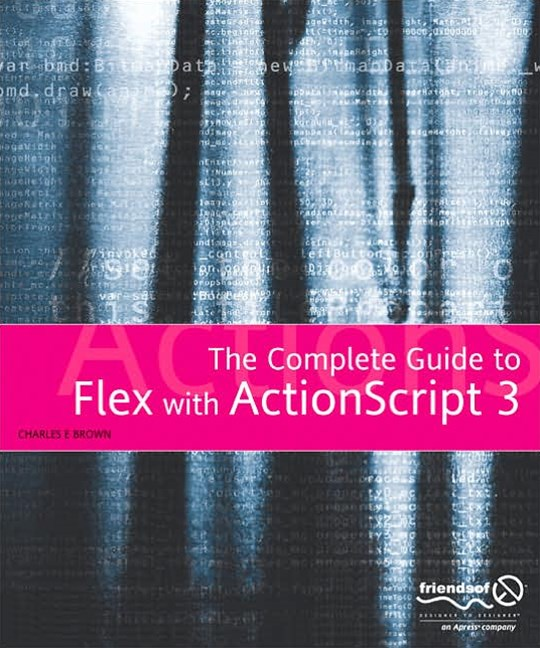 The Essential Guide to Flex 2 with ActionScript 3. 0