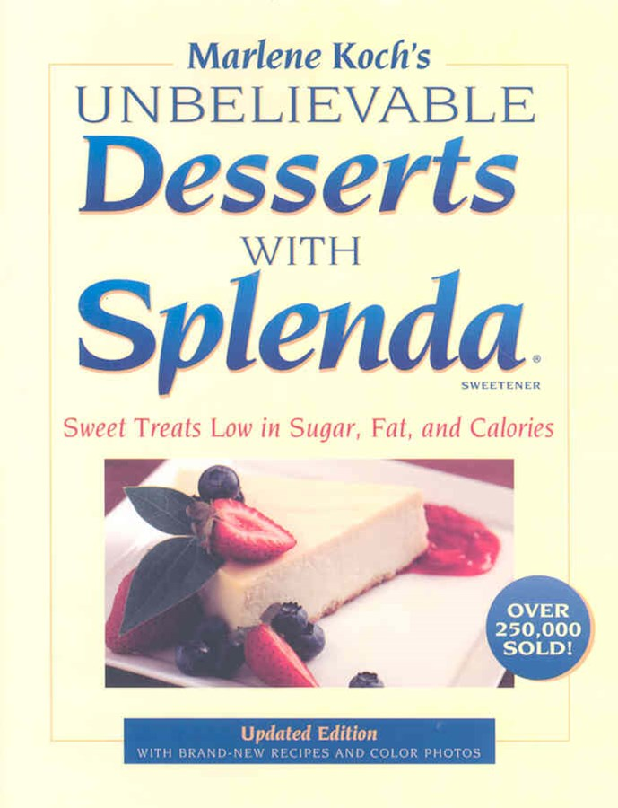 Marlene Koch's Unbelievable Desserts with Splenda Sweetener
