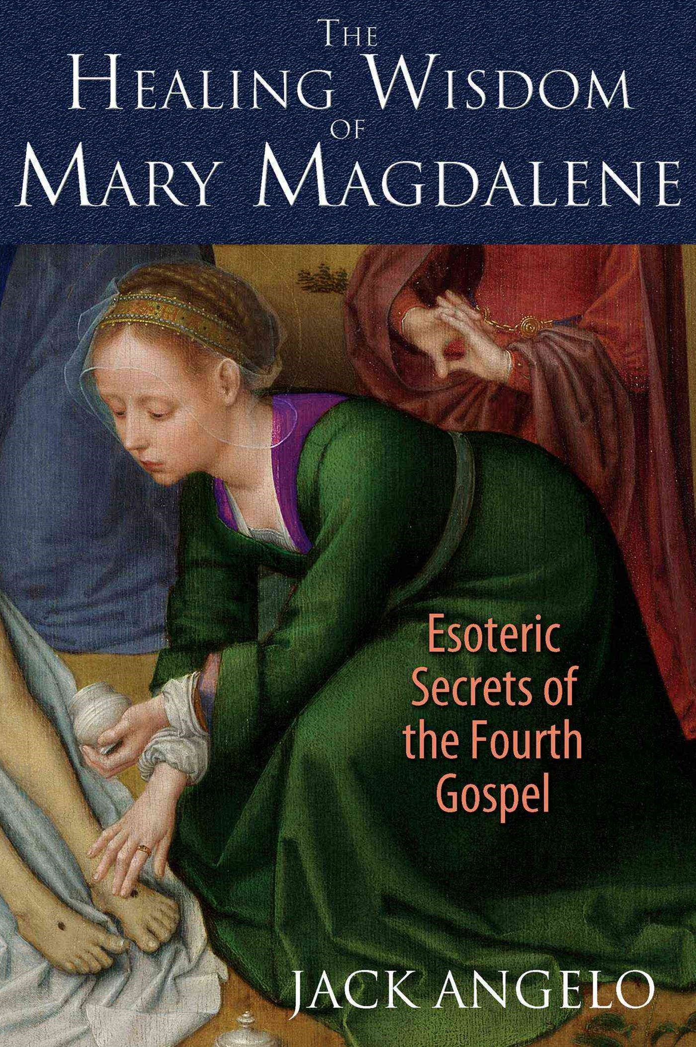 Healing Wisdom of Mary Magdalene