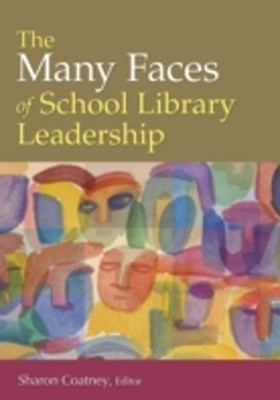 Many Faces of School Library Leadership