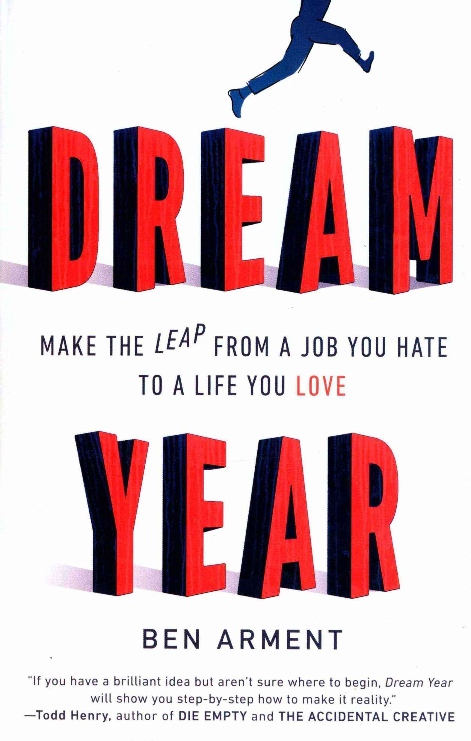 Dream Year: Make The Leap From A Job You Hate To A Life YouLove
