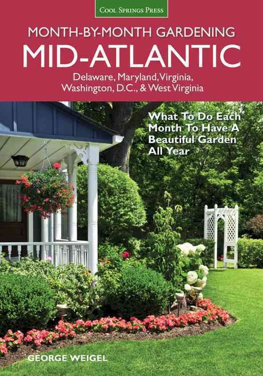 Mid-Atlantic Month-By-Month Gardening