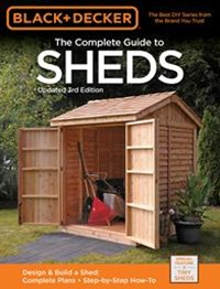 The Complete Guide to Sheds (Black & Decker)