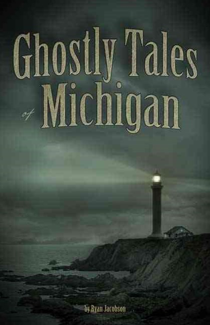 Ghostly Tales of Michigan