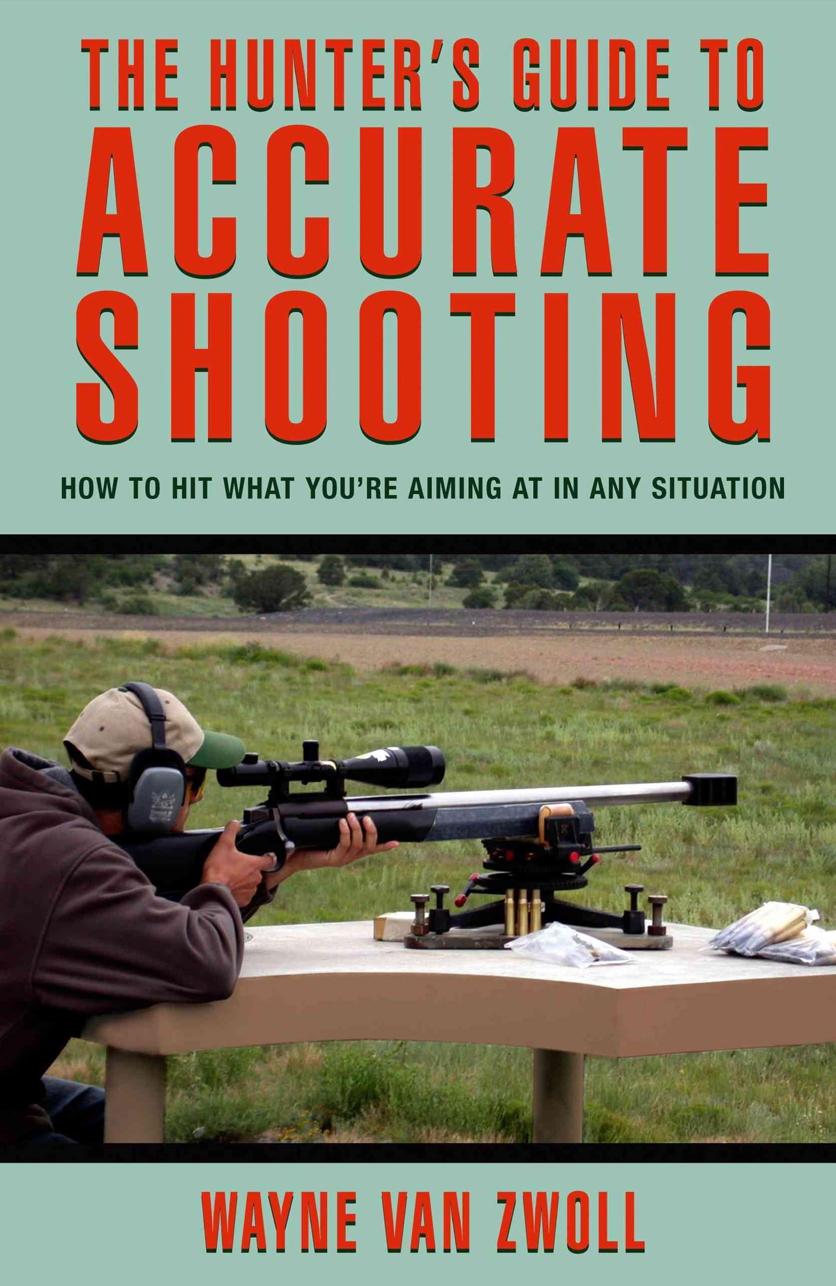 The Hunter's Guide to Accurate Shooting