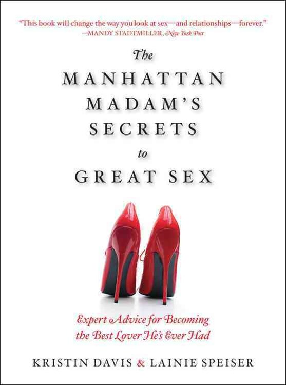 The Manhattan Madam's Secrets to Great Sex