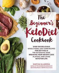 The Beginner's KetoDiet Cookbook by Martina Slajerova (9781592338153) - PaperBack - Cooking Health & Diet