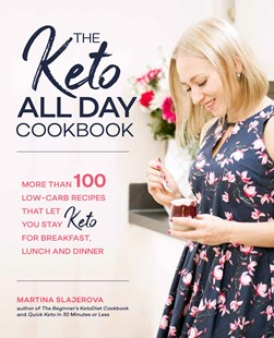 The Keto All Day Cookbook by Martina Slajerova (9781592338702) - PaperBack - Cooking Health & Diet