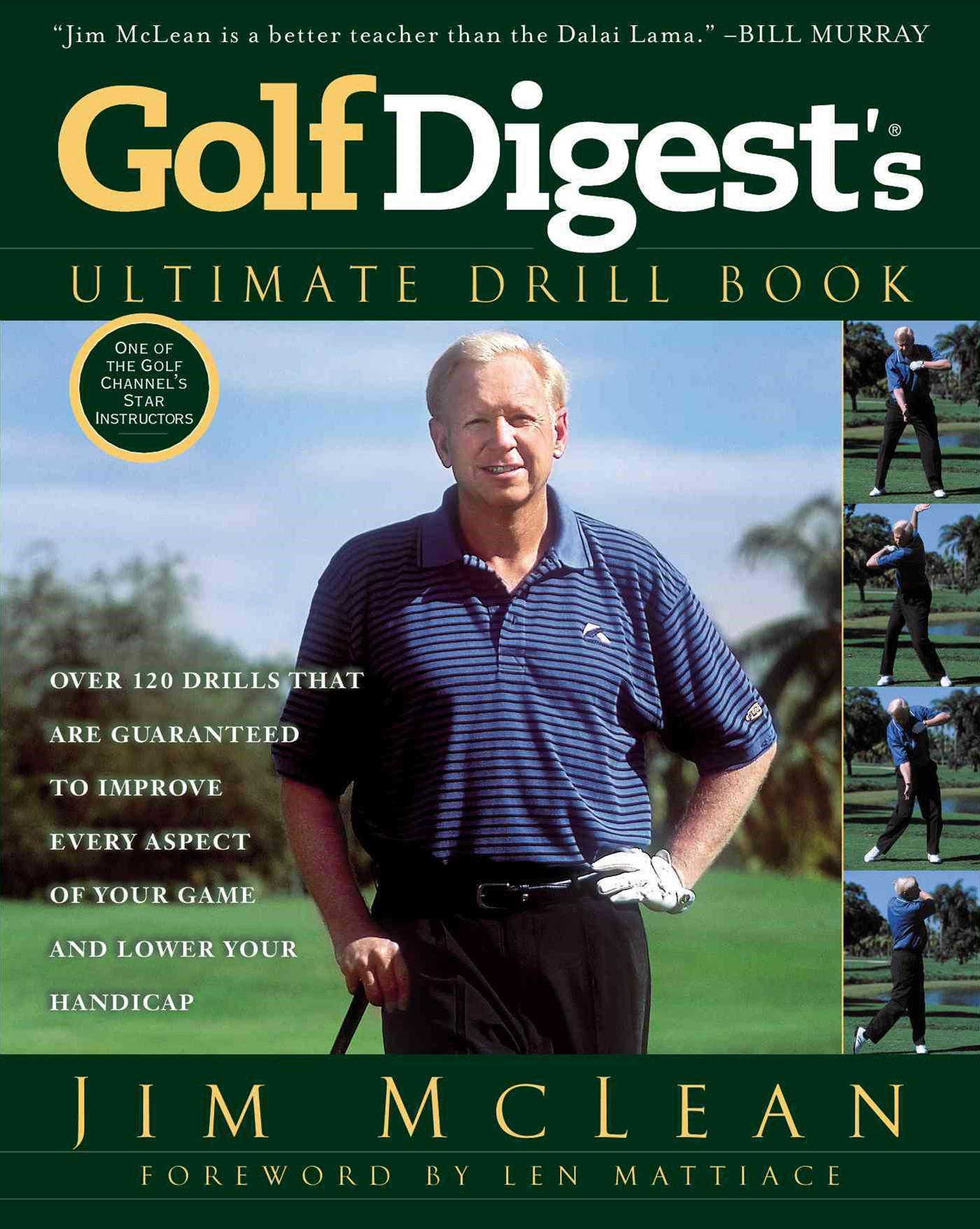 Golf Digest's Ultimate Drill Book: Over 120 Drills That AreGuaranteed To Improve Every Aspect Of Your Game And Lower Yo