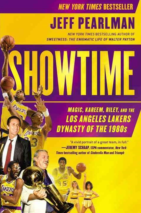 Showtime: Magic, Kareem, Riley, and the Los Angeles Lakers Dynasty of the 1980s