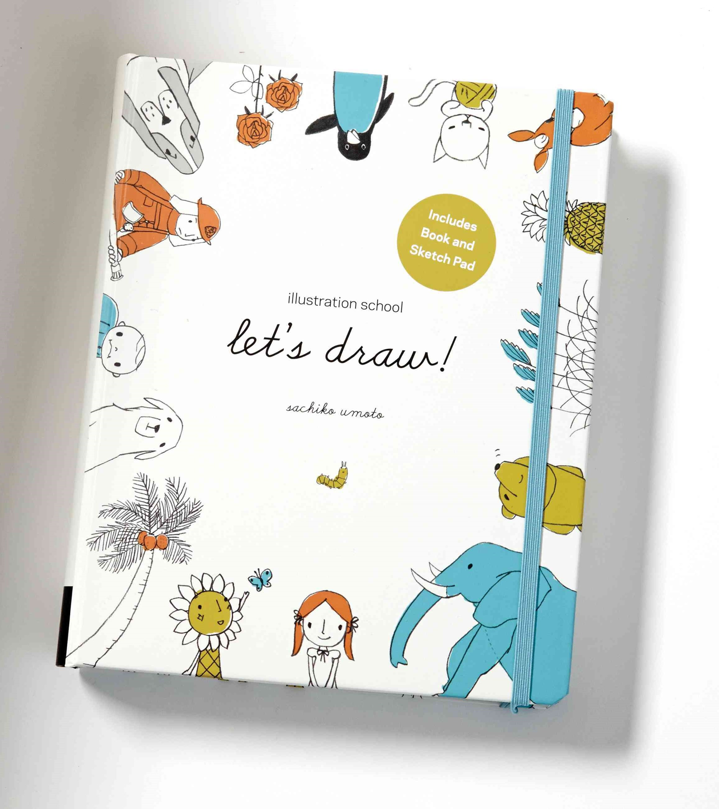 Illustration School: Let's Draw! (Includes Book and Sketch Pad)