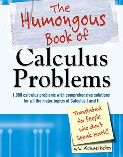 The Humongous Book of Calculus Problems by Kelley Mike (9781592575121) - PaperBack - Science & Technology Mathematics